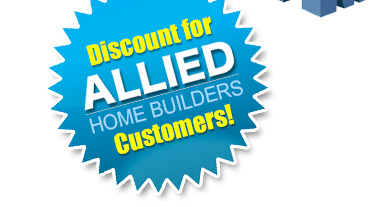 Discount for Allied Home Builders Customers
